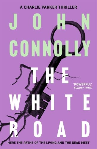 9781444704716: The White Road: A Charlie Parker Thriller: 4