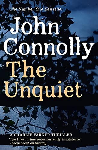 9781444704747: The Unquiet: A Charlie Parker Thriller: 6