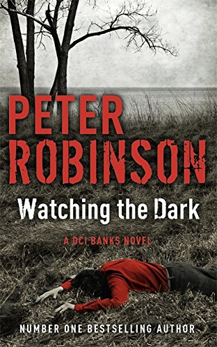 9781444704907: Watching the Dark: A DCI Banks Mystery