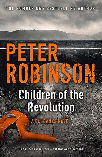 9781444704938: Children Of The Revolution (Inspector Banks 21)