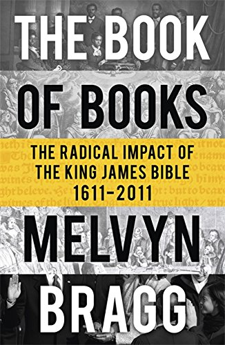 Book of Books: The Radical Impact of: Bragg, Melvyn