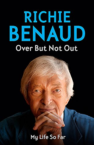 Over But Not Out: My Life So Far: Benaud, Richie