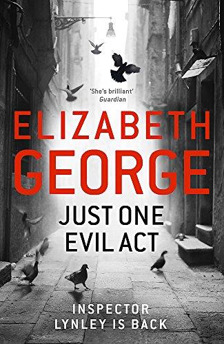 9781444706000: Just One Evil Act: An Inspector Lynley Novel