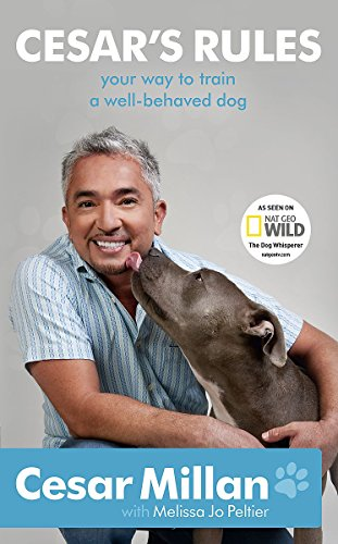 Cesar's Rules: Your Way to Train a Well-Behaved Dog (9781444706307) by Cesar Millan