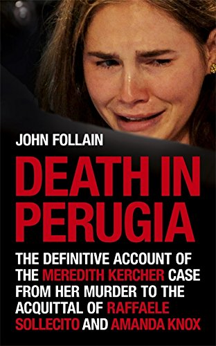 9781444706550: Death in Perugia: The Definitive Account of the Meredith Kercher Case from Her Murder to the Acquittal of Raffaele Sollecito and Amanda Knox