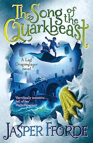 9781444707250: The Song of the Quarkbeast. Jasper Fforde (Last Dragonslayer)