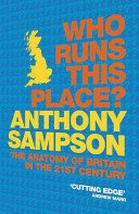 9781444707380: Who Runs this Place?: The Anatomy of Britain in the 21st Century