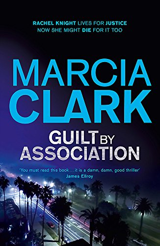 9781444707502: Guilt By Association: A Rachel Knight novel