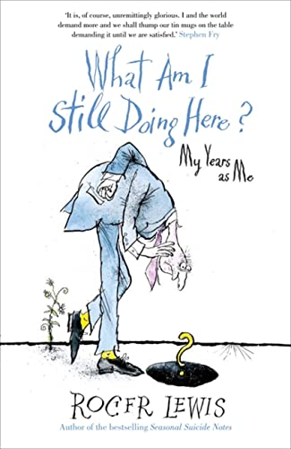 9781444708684: What Am I Still Doing Here?: My Life as Me
