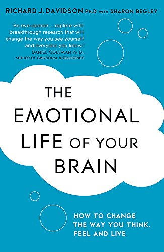 9781444708820: The Emotional Life of Your Brain: How Its Unique Patterns Affect the Way You Think, Feel, and Live - and How You Can Change Them