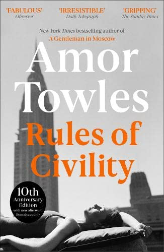9781444708875: Rules Of Civility: The stunning debut by the million-copy bestselling author of A Gentleman in Moscow