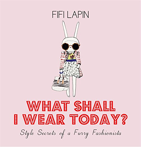 9781444710519: What Shall I Wear Today?: Style Secrets of a Furry Fashionista