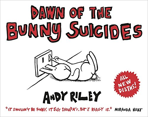 Dawn of the Bunny Suicides (1444711016) by Riley, Andy