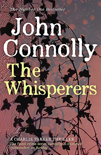 The Whisperers. John Connolly (A Charlie Parker Thriller) (1444711180) by John Connolly