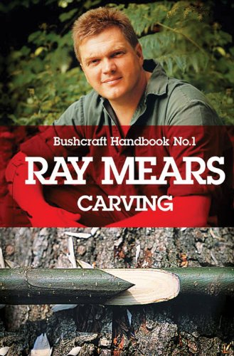9781444711400: Ray Mears Handbook: Carving No. 1