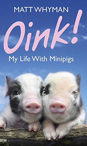 9781444711448: Oink! My Life With Minipigs