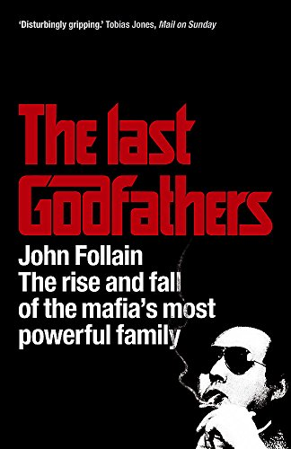 9781444711639: The Last Godfathers: The Rise and Fall of the Mafia's Most Powerful Family