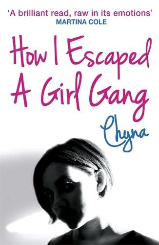 9781444714319: How I Escaped a Girl Gang: Rolling in a London Girl Gang