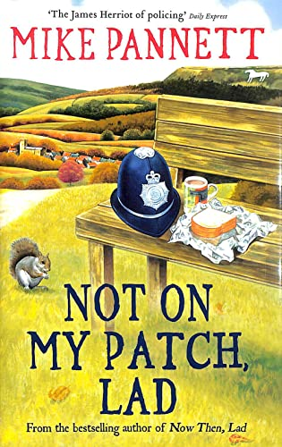 9781444716207: NOT ON MY PATCH, LAD *** Scarce Hardback ***