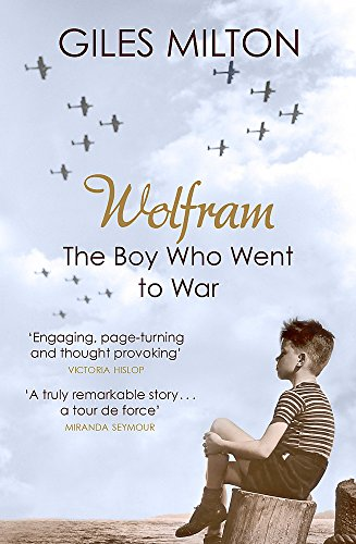 9781444716276: Wolfram: The Boy Who Went to War