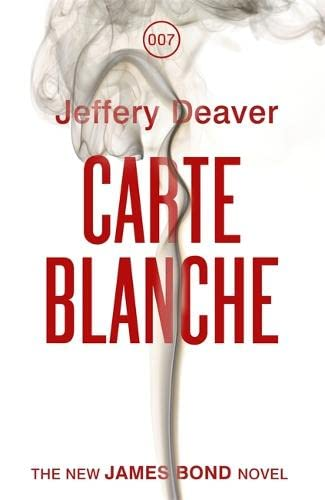 Carte Blanche: A James Bond Novel (James: Jeffery Deaver
