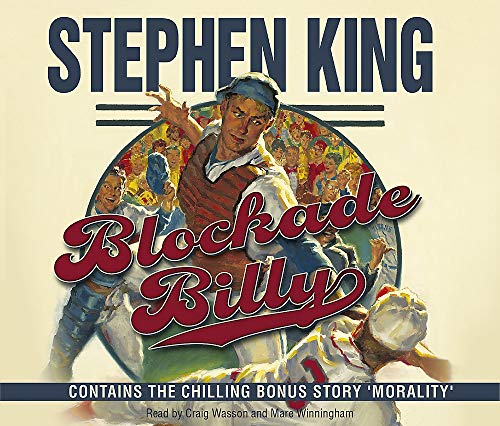 Blockade Billy: Contains the chilling bonus story Morality: Stephen King