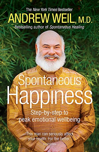 9781444720372: Spontaneous Happiness: Step-by-step to peak emotional wellbeing