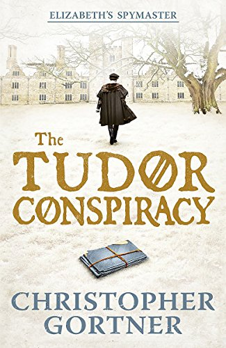 9781444720853: The Tudor Conspiracy: Elizabeth's Spymaster Two