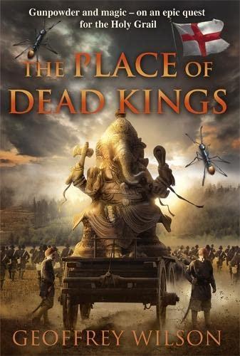 The Place of Dead Kings: Wilson, Geoffrey