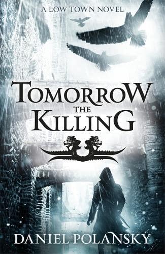 Tomorrow, the Killing (Low Town): Polansky, Daniel