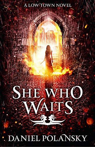 9781444721409: SHE WHO WAITS (Low Town)