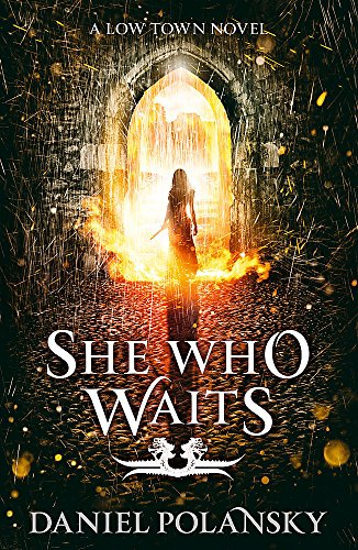 9781444721416: She Who Waits: Low Town 3