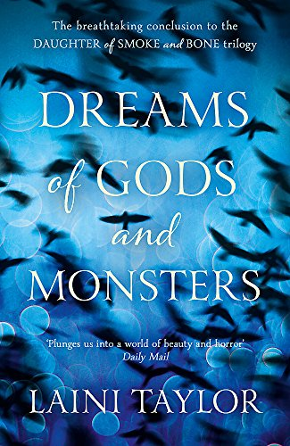 9781444722727: Dreams of Gods and Monsters: The Sunday Times Bestseller. Daughter of Smoke and Bone Trilogy Book 3