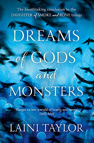 9781444722734: Dreams of Gods and Monsters: The Sunday Times Bestseller. Daughter of Smoke and Bone Trilogy Book 3
