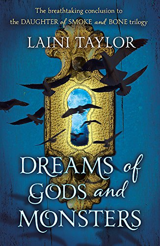 9781444722758: Dreams Of Gods And Monster (Daughter of Smoke and Bone Trilogy)