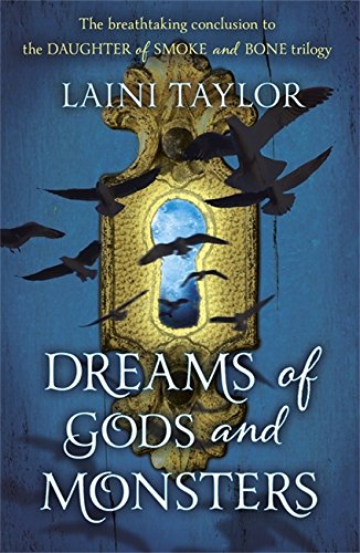 9781444722765: Dreams of Gods and Monsters: The Sunday Times Bestseller. Daughter of Smoke and Bone Trilogy Book 3: 3/3