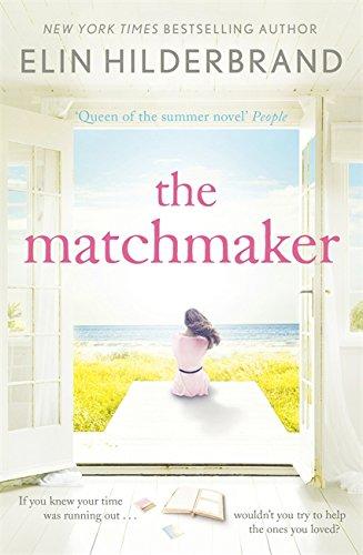 The Matchmaker: Hilderbrand, Elin