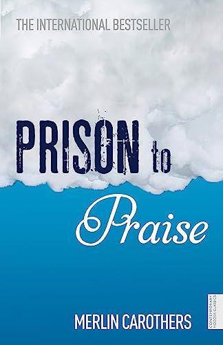 9781444724202: Prison to Praise