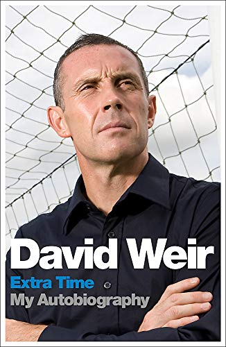 9781444724226: David Weir: Extra Time - My Autobiography: On Top of the Game