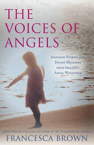 9781444725360: The Voices of Angels: Inspiring Stories and Divine Messages from Ireland's Angel Whisperer