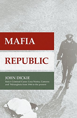 9781444726428: Mafia Republic: Italy's Criminal Curse. Cosa Nostra, 'Ndrangheta and Camorra from 1946 to the Present