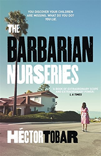 the barbarian nurseries With the barbarian nurseries, héctor tobar gives our most misunderstood metropolis its great contemporary novel, taking us beyond the glimmer of hollywood and deeper than camera-ready crime stories to reveal southern california life as it really is, across its vast, sunshiny sprawl of classes, languages, dreams, and ambitions araceli is the live-in maid in the torres-thompson household .