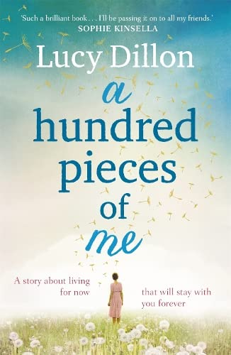 A Hundred Pieces of Me: Dillon, Lucy