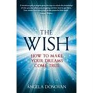 9781444727692: The Wish: How to Make Your Dreams Come True