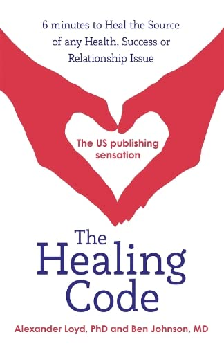 9781444727722: The Healing Code: 6 minutes to heal the source of your health, success or relationship issue