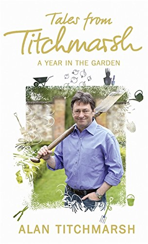 Tales from Titchmarsh (1444728644) by Alan Titchmarsh
