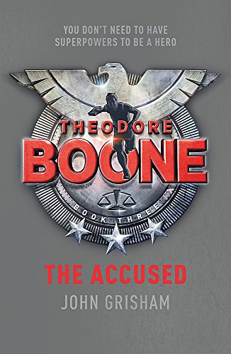 9781444728903: Theodore Boone: The Accused: Theodore Boone 3
