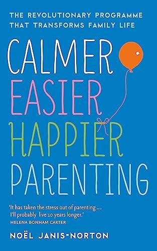 9781444729924: Calmer, Easier, Happier Parenting