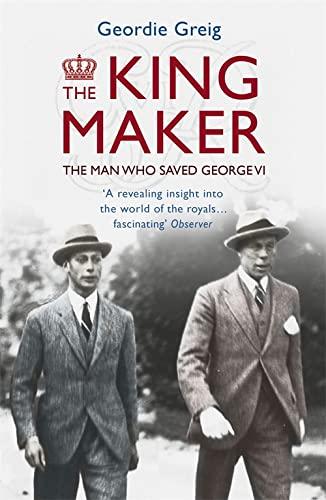 King Maker: Greig, Geordie