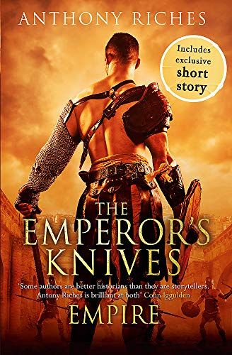 The Emperor's Knives: Anthony Riches